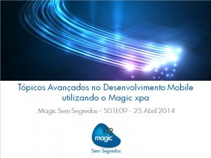 Tópicos Avançados no Desenvolvimento Mobile utilizando Magic xpa - S01E09